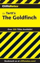 CliffsNotes on Tartt's The Goldfinch by Abigail Wheetley