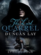 The Last Quarrel: Episode 4 by Duncan Lay