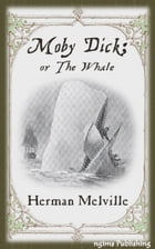 Moby-Dick or The Whale (Illustrated + Audiobook Download Link + Active TOC) by Herman Melville
