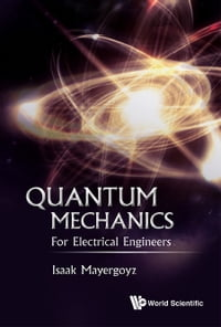 Quantum Mechanics: For Electrical Engineers