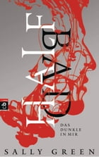 HALF BAD – Das Dunkle in mir: Band 1 by Sally Green