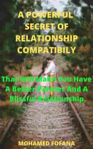 A Powerful Secret Of Relationship Compatibility That Will Make You Have A Better Partner And A Blissful Relationship