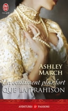 Un sentiment plus fort que la trahison by Ashley March
