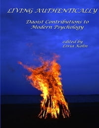 Living Authentically: Daoist Contributions to Modern Psychology