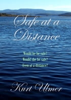 Safe at a Distance by Kurt Ulmer