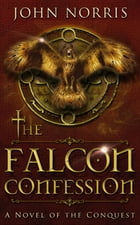 The Falcon Confession by John V Norris
