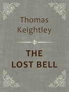 THE LOST BELL by Thomas Keightley