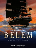 Belem Tome 2: Enfer en Martinique by Jean-Yves Delitte
