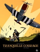 Tranquille courage - tome 1 - tome 1 by Olivier Merle
