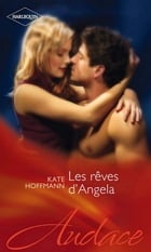 Les rêves d'Angela by Kate Hoffmann