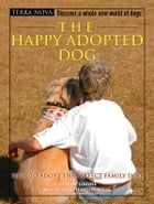 The Happy Adopted Dog by Tammy Gagne