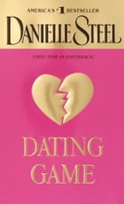 Dating Game: A Novel by Danielle Steel