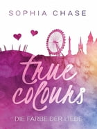 True Colours by Sophia Chase