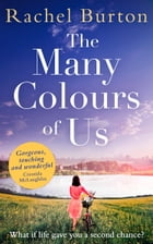 The Many Colours of Us: The perfect heart-warming debut about love and family by Rachel Burton