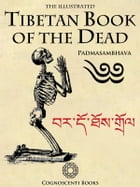 The Illustrated Tibetan Book of the Dead by Andrew Forbes