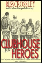 Clubhouse Heroes by Russ Crossley