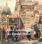 The Consolidator, Or Memoirs of Sundry Transactions from the World in the Moon by Daniel Defoe