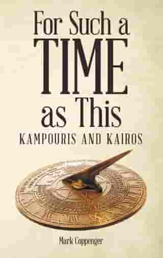 For Such a Time as This: Kampouris and Kairos