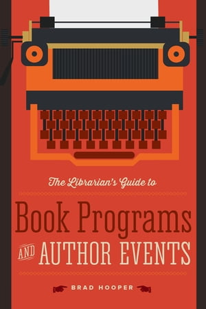 The Librarian's Guide to Book Programs and Author Events by Hooper