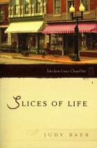 Slices of Life by Judy Baer