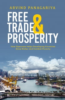 Free Trade and Prosperity: How Openness Helps the Developing Countries Grow Richer and Combat…