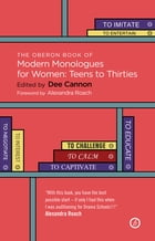 The Oberon Book of Modern Monologues for Women: Teens to Thirties by Dee Cannon