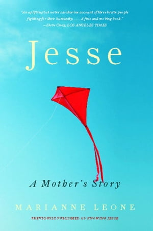 Jesse A Mother's Story of Grief,  Grace,  and Everyday Bliss