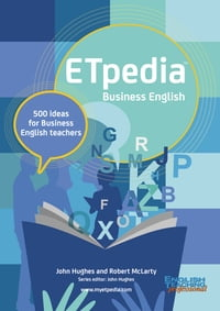 ETpedia Business English: 500 ideas for business English teachers