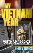 My Vietnam Year by Henry Hines