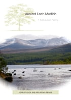 Around Loch Morlich: Around the beautiful loch at the foot of the Cairngorms by John Rosenfield