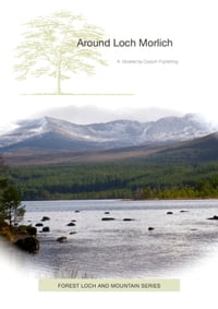 Around Loch Morlich: Around the beautiful loch at the foot of the Cairngorms