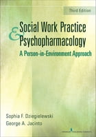 Social Work Practice and Psychopharmacology, Third Edition: A Person-in-Environment Approach