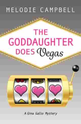 The Goddaughter Does Vegas by Melodie Campbell
