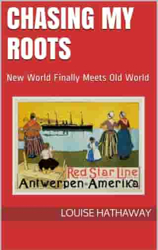 Chasing My Roots: New World Finally Meets Old World