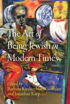 The Art of Being Jewish in Modern Times
