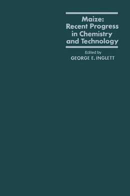 Book Maize: Recent Progress in chemistry and Technology by Inglett, George