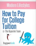 How To Pay For College Tuition by The Hyperink  Team