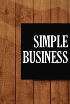 Simple Business by Mark McIlroy