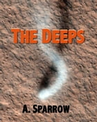 The Deeps (Book Three of The Liminality) by A. Sparrow