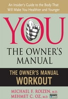 The Owner's Manual Workout by Michael F. Roizen