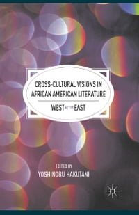 Cross-Cultural Visions in African American Literature: West Meets East
