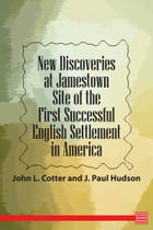 New Discoveries at Jamestown - Site of the First Successful English Settlement in America