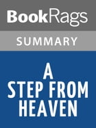 A Step from Heaven by An Na l Summary & Study Guide by BookRags