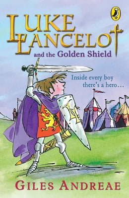 Book Luke Lancelot and the Golden Shield by Giles Andreae