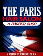 The Paris Hair Salon & Barber Shop by Joseph R. Miller