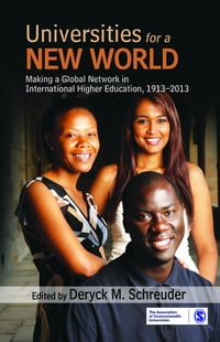 Universities for a New World: Making a Global Network in International Higher Education, 1913-2013
