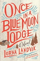 Once in a Blue Moon Lodge Cover Image