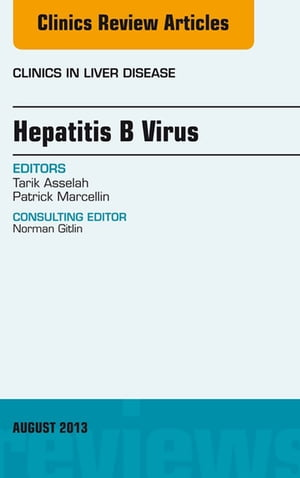 Hepatitis B Virus,  An Issue of Clinics in Liver Disease,
