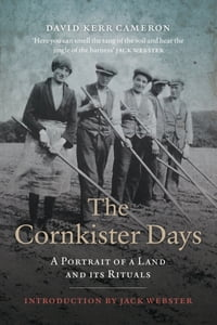 Cornkister Days: A Portrait of a Land and Its Rituals