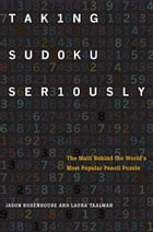 Taking Sudoku Seriously: The Math Behind the World's Most Popular Pencil Puzzle by Jason Rosenhouse